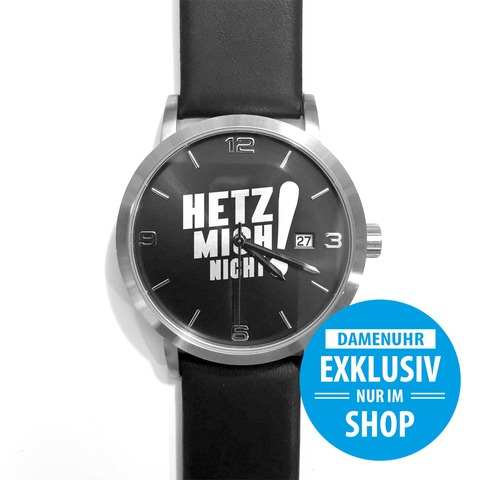 Hetz Mich Nicht! - Damenuhr von Sascha Grammel - Armbanduhr jetzt im Sascha Grammel Shop